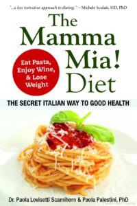 The Mamma Mia! Diet, The secret italian way to good health